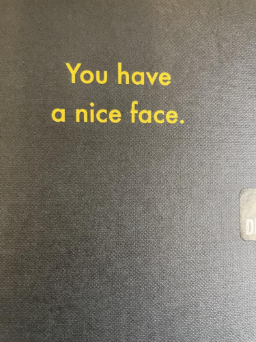 You have a nice face