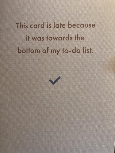 This card is late because it was towards the bottom of my to-do list.