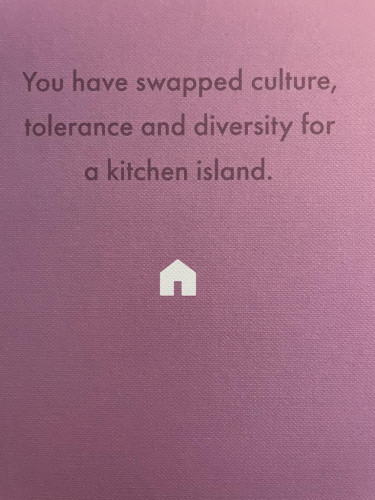 you have swapped culture, tolerance and diversity for a kitchen island