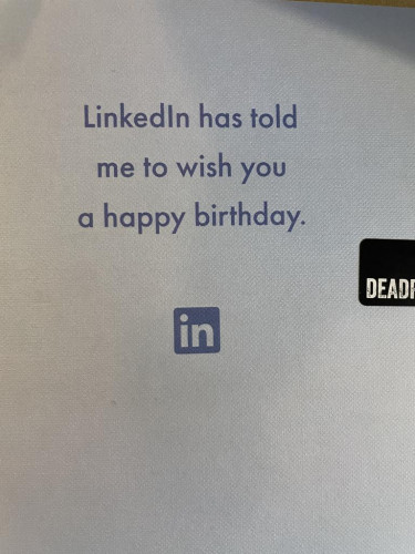 LinkedIn has told me to wish you a happy birthday