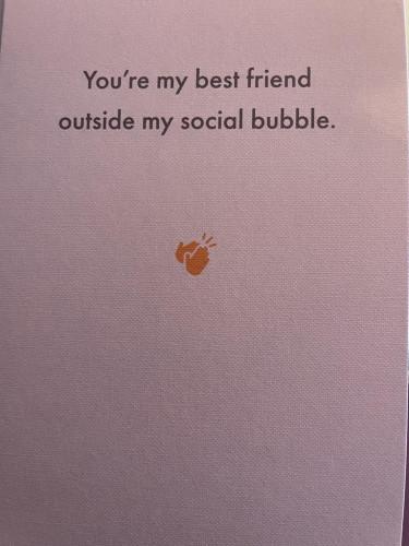 You're my best friend outside my social bubble