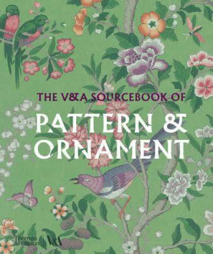 The V&A Sourcebook of Pattern and Ornament (Victorian & Albert Museum)